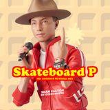 Skateboard P (The unedited Birthday Mix)