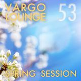 VARGO LOUNGE 53 - Spring Session
