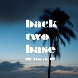 back two base - 31 March 2017
