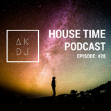 ak pres. house time podcast #ep.28
