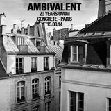 Ambivalent  DJ Set - Concréte - Paris - 20 Years Ovum - 15 Aug 2014