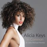 Alicia Keys - In Common (A John Michael Remix)