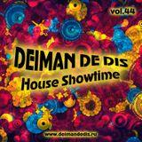 Deiman de Dis - House Showtime vol.44 [02.05.2016]