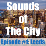 Sounds of the City: Leeds