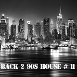 BACK 2 90s HOUSE #11