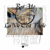 RUI HO 20-10-2017 invites La Vie C'est Facile