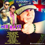 DJ TOURAY PRESENTS MIX RAVE RIDDIM MIX