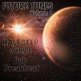 FUTURE TUNES  (VOLUME 1)  Jungle/dub/breakbeat/halfstep