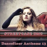 Streetcase DMC - Dancefloor Anthems 13