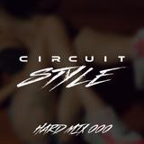 CIRCUIT STYLE - HARD MIX 000