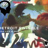 """House Head - Saison 01 Episode 04 - 19/06/2018 - Spéciale Detroit Swindle LP """"High Life"""""""