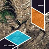 POOLcast 014 - Anomali