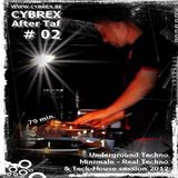 CYBREX - After taf # 02 (Real techno & Minimale session 2012)