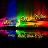 Soul Vibe Session 51 Mixed by Annie Mac Bright