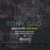 Spacecraft Radio Show 025 - Tony GAO