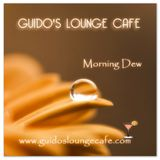 Guido's Lounge Cafe Broadcast 0225 Morning Dew (20160624)