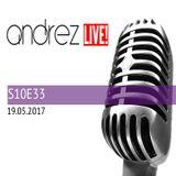 Andrez LIVE! On S10E33 On 19.05.2017
