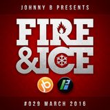 Johnny B Fire & Ice No. 29 - March 2016 - Bassport.fm