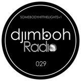 djimboh Radio 029 - Live in Ibiza, Part 1 (#somebodyhitthelights - 27/05/18)