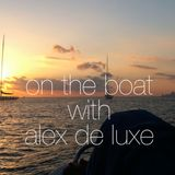 On the boat - with Alex de Luxe