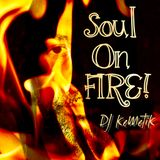 Soul On FIRE! w DJ KeMeTiK