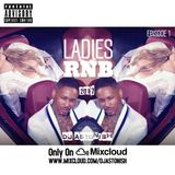 LADIES RNB 2017 | EPISODE 1 @DJASTONISH