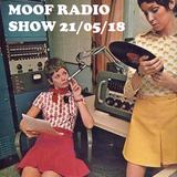 MOOF RADIO SHOW 21.5.18