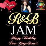 RNB  JAM.... Happy Birthday dear GingerSweet