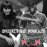 Max In The Mix!! Bonkaz is hanging!!!