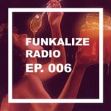 Funkalize Radio Episode 006