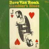 Dave Van Ronk – Gambler's Blues   1965