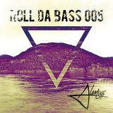 Aleviuss presents: ¡Roll Da Bass! #005