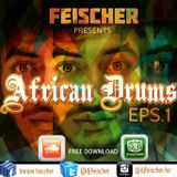 AFRICAN DRUMS(EPS.1)