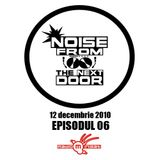 Noise from The NextDoor - episodul 06