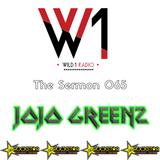 The Sermon 065 w/ JOJO GREENZ