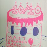 Matt Squared Radio Hour - Episode #100 (Multi-Theme 100th Episode and also Birthday Special!)