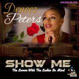 DENEEZ PETERS - SHOW ME