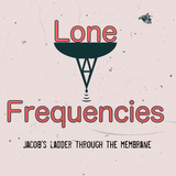 Lone Frequencies [Jacob's ladder through the membrane]