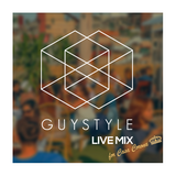 GUYSTYLE//Live Mix for Casa Corona