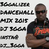 Dj 3gga - 3ggalizer Dancehall 2015