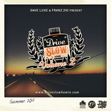 Dave Luxe & Franz 242 - Drive Slow Homie Volume 2