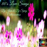 80's Love Songs - Dj Jom & Dj Spicy Collaboration