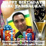 Happy Birthday MARC TABISAURA Sentimental OPM Collection By: Don Ronemantico