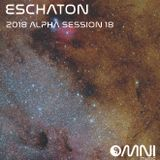 Eschaton - The 2018 Alpha Sessions - Show 18 (10th July 2018)