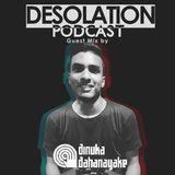 Desolation Podcast - Guest Mix by Dinuka Dahanayake
