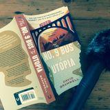 The No9 Bus to Utopia Episode Two