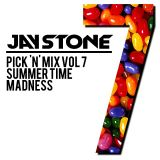 Jay Stone - Pick 'N' Mix Volume 7 - Summer Time Madness