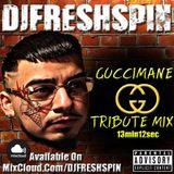 DJ FRESH SPIN - TRIBUTE TO GUCCI