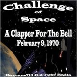 The Challenge Of Space - A Clapper For The Bell (02-09-70)