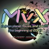 MvX - i'm from planet house and you? (the beginning of 2014)